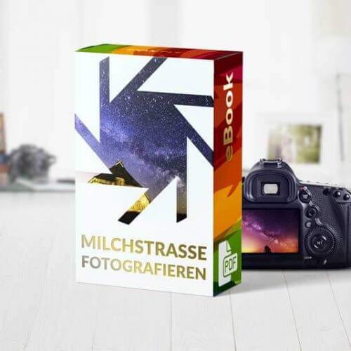 Milchstraße fotografieren Deutschland Anleitung ebook How-To Guide